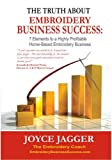 img - for The Truth About Embroidery Business Success book / textbook / text book