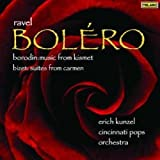 Ravel: Bolero; Borodin: Music from Kismet; Bizet: Suites from Carmen Erich Kunzel