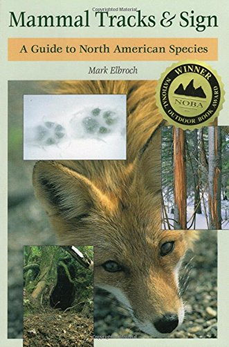 Mammal Tracks & Sign: A Guide to North American Species