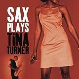 echange, troc Tina Turner - Sax Plays