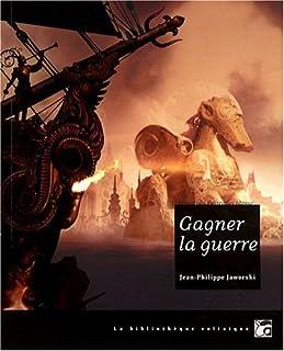 Gagner la guerre : récit du vieux royaume