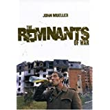 The Remnants of War (Cornell Studies in Security Affairs) ~ John E. Mueller