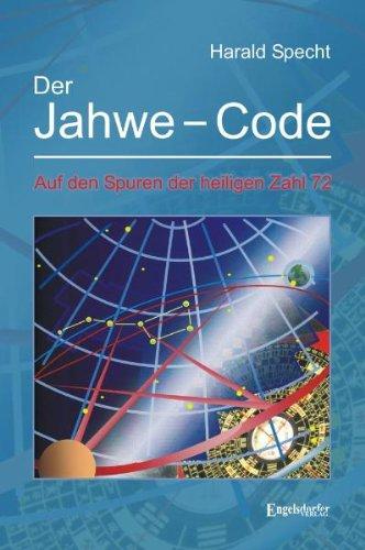 Buch: Der Jahwe-Code - Auf den Spuren der heiligen Zahl 72 von Harald Specht