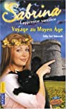 Sabrina l'apprentie sorcière, Tome 27 : Voyage au Moyen Age par Cathy East Dubowski