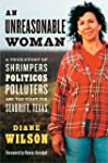 An Unreasonable Woman: A True Story o...
