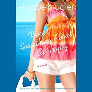 There's Something about St. Tropez | [Elizabeth Adler]