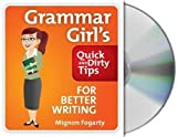 img - for Grammar Girl's Quick and Dirty Tips for Better Writing by Fogarty, Mignon Published by Macmillan Audio Unabridged edition (2008) Audio CD book / textbook / text book