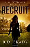 Recruit (The Belial Series) (Volume 4)