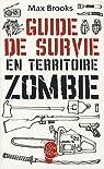 Guide de survie en territoire zombie par Brooks