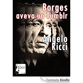 Borges aveva un Tumblr