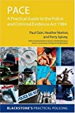 img - for PACE: A Practical Guide to the Police and Criminal Evidence Act 1984 (Blackstone's Practical Policing Series) book / textbook / text book