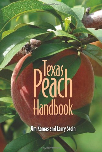 Texas Peach Handbook (Texas A&M Agrilife Research And Extension Service Series)