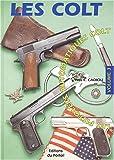 echange, troc Yves-L Cadiou - Les Colts, volume 3, les pistolets automatiques