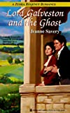 Lord Galveston and the Ghost (Zebra Regency Romance) (0821758691) by Jeanne Savery