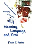 Meaning, Language, and Time: Toward a Consequentialist Philosophy of Discourse