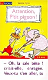 Attention, p'tit pigeon !