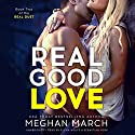 Real Good Love: Book Two of the Real Duet Hörbuch von Meghan March Gesprochen von: Elena Wolfe, Sebastian York