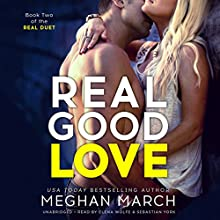 Real Good Love: The Real Duet, Book 2 Audiobook by Meghan March Narrated by Elena Wolfe, Sebastian York