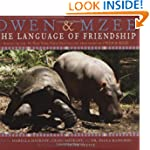 Owen and Mzee: The Language of Friend...