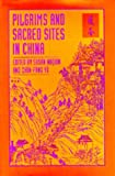 Pilgrims and Sacred Sites in China (Studies on China)