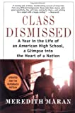 img - for Class Dismissed: A Year in the Life of an American High School, A Glimpse into the Heart of a Nation 1st by Maran, Meredith (2001) Paperback book / textbook / text book