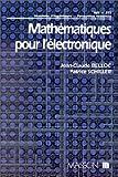 echange, troc Jean-Claude Belloc, Patrice Schiller - Mathématiques pour l'électronique