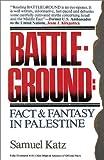 Battleground: Fact & Fantasy in Palestine