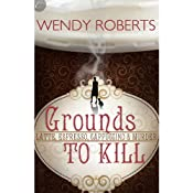Grounds to Kill | [Wendy Roberts]