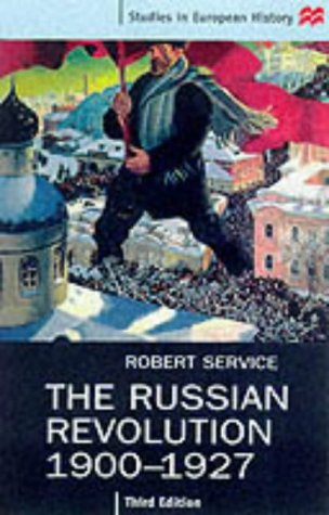 The Russian Revolution, 1900-1927, Third Edition (Studies in European History)