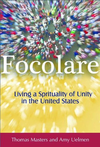 Focolare: Living a Spirituality of Unity in the