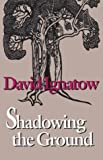 Shadowing the Ground (Wesleyan Poetry Series)