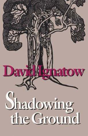 Shadowing the Ground (Wesleyan Poetry), David. Ignatow