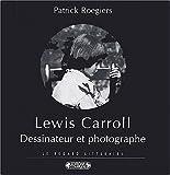 echange, troc Patrick Roegiers - Lewis Carroll dessinateur et photographe
