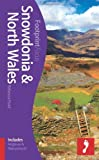 Snowdonia & North Wales Footprint Focus Guide (includes Anglesey & Aberystwyth) Rebecca Ford
