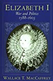 img - for Elizabeth I: War and Politics, 1588-1603 book / textbook / text book