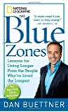 The Blue Zones: Lessons for Living Longer From the People Who've Lived the Longest Reprint Edition by Buettner, Dan published by National Geographic (2010) Mass Market Paperback