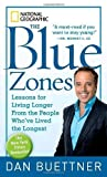 img - for The Blue Zones: Lessons for Living Longer From the People Who've Lived the Longest Reprint Edition by Buettner, Dan published by National Geographic (2010) Mass Market Paperback book / textbook / text book