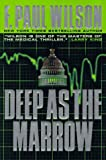 Deep As the Marrow (0312862644) by Wilson, F. Paul
