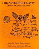 img - for The Never-Nuff Nasty: A Short Tale for Children book / textbook / text book