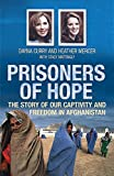 Prisoners of Hope: The Story of Our Captivity and Escape in Afghanistan