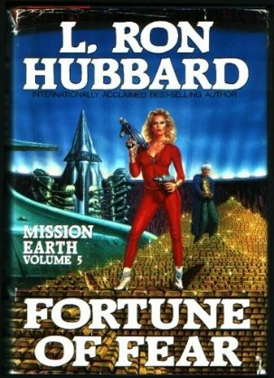 Fortune of Fear (Mission Earth: the Biggest Science Fiction Dekalogy Ever Written, Vol 5), L. RON HUBBARD