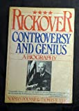 Rickover: Controversy and Genius - A Biography (0671528157) by Allen, Thomas B.