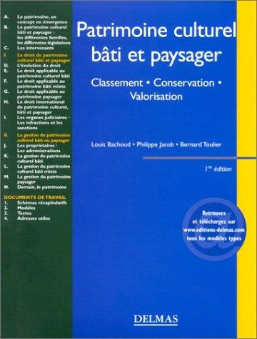 Patrimoine culturel, bâti et paysager : Classement - Conservation - Valorisation