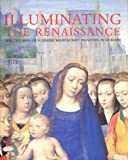 Illuminating the Renaissance: The Triumph of Flemish Manuscript Painting in Europe (1903973252) by Kren, Thomas