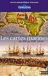 Les cartes marines : Du XIIIe au XVIIe si�cle par Mollat du Jourdin