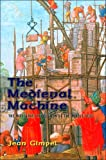 Medieval Machine: The Industrial Revolution of the Middle Ages