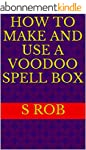How to Make and Use a Voodoo Spell Bo...