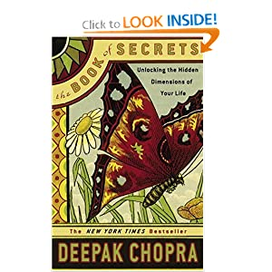 The Book of Secrets: Unlocking the Hidden Dimensions of Your Life [Deckle Edge] [Paperback] — by Deepak Chopra