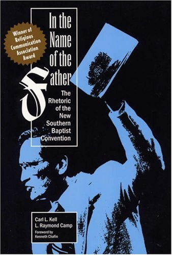 In the Name of the Father: The Rhetoric of the New Southern Baptist Convention