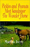 Pickles and Peanuts Meet Sandpiper the Wonder Horse